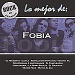 Fobia Rock En Español: Lo Mejor De Fobia
