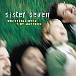 Sister 7 Wrestling Over Tiny Matters