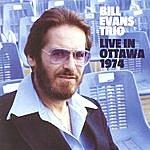 Bill Evans Trio Live In Ottawa 1974