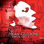 Jean Guidoni Fin De Siecle L'integrale