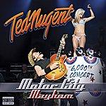 Ted Nugent Motor City Mayhem (Parental Advisory)