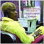 Angélique Kidjo Keep On Moving: The Best Of