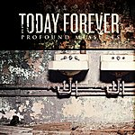 Today Forever Profound Measures