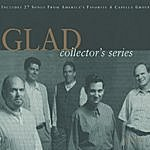 Glad Glad: Collector's Series