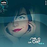 Rob-E Smile Or Die