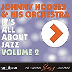 Johnny Hodges & His Orchestra It's All About Jazz, Vol.2
