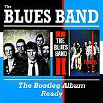 Blues The Bootleg Album + Ready