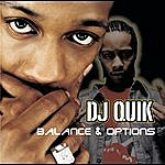 DJ Quik Balances & Options