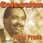 Perez Prado & His Orchestra Coleccion Original