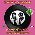 Luis Y Julian Las Más Pegadas