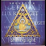 Sequentia Shining Light--Music From The Aquitanian Monasteries