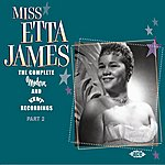 Etta James Miss Etta James: The Complete Modern And Kent Recordings - Part 2