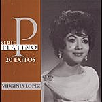 Virginia Lopez Los Grandes Exitos De Virginia Lopez - A Peticion Del Publici