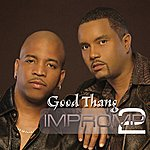 Impromp2 Good Thang (Single)
