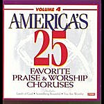 Brentwood Music Presents America's 25 Favorite Praise & Worship Choruses, Vol.4