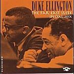 Duke Ellington & His Famous Orchestra The Far East Suite (Special Mix)