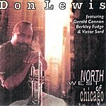 Don Lewis Don Lewis/Northwest Of Chicago