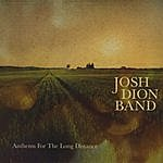 Josh Dion Band Anthems For The Long Distance