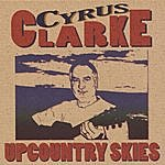 The Cyrus Clarke Band Upcountry Skies