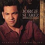 Jorge Suarez Dios Es Mas