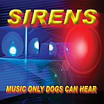 Sirens Music Only Dogs Can Hear