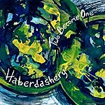 Haberdashery Two Become One (6-Track Maxi-Single)