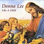Donna Lee Like A Child