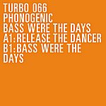 Phonogenic Bass Were The Days (2-Track Single)