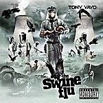 Tony Yayo The Swine Flu (Parental Advisory)