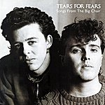 Tears For Fears Songs From The Big Chair (Remastered With Bonus Tracks)