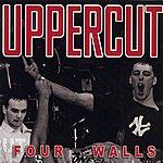 Uppercut Four Walls