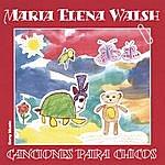 Maria Elena Walsh Canciones Para Chicos