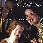 Jubilee Let's Have A Union