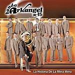 Banda Arkangel La Historia De La Mera Mera