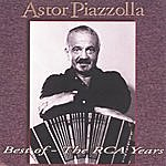 Astor Piazzolla & His Quintet Best Of - Grandes Exitos The Rca Years