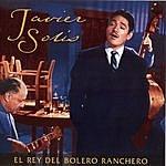 Javier Solís El Rey Del Bolero Ranchero