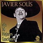 Javier Solís Mis 30 Mejores Canciones