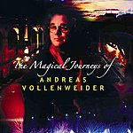 Andreas Vollenweider The Magical Journeys Of Andreas Vollenweider