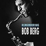 Bob Berg Remembering Bob Berg
