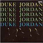 Duke Jordan Duke Jordan Trio & Quintet