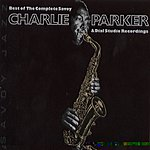 Charlie Parker Best Of The Complete Savoy & Dial Studio Recordings