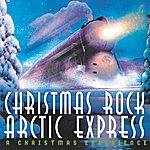 Arctic Express A Christmas Rock Experience