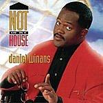 Daniel Winans Not In My House