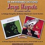 """Jorge Negrete 50 Aniversario Luctuoso: Jorge Negrete """"El Charro Cantor"""", Vol.2"""
