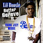 Lil' Boosie Better Believe It [Feat. Young Jeezy] (Parental Advisory)