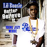 Lil' Boosie Better Believe It [Feat. Young Jeezy] (Amended)