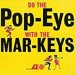 The Mar-Keys Do The Pop-Eye
