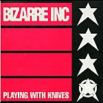 Bizarre Inc Playing With Knives [Quadrant Mix]