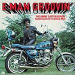 The Jimmy Castor Bunch E-Man Groovin'
