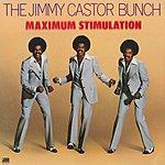 The Jimmy Castor Bunch Maximum Stimulation